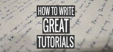 How To Write Great Tutorials – 5 Key Points To Include #blogging #writing #tutorial
