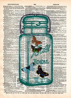Butterflies in a classic mason jar, captured on a summers eve no doubt. These unique and original artwork are printed on authentic vintage early 1900's dictionary paper from books i have rescued from