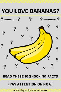 YOU LOVE BANANAS? READ THESE 10 SHOCKING FACTS (PAY ATTENTION ON NO 6)
