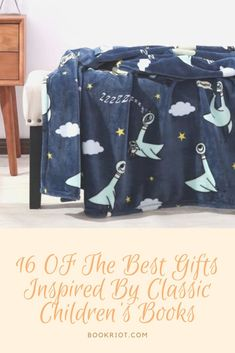 Blankets, shirts, and more awesome gift ideas inspired by children's books.   book gifts   gifts inspired by children's books   gifts for readers