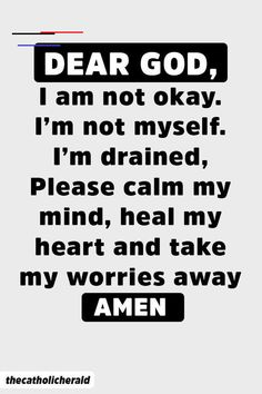 Prayer quotes:Dear God, I am not okay. I am not myself. I am drained. Please cal. - Prayer quotes:Dear God, I am not okay. I am not myself. I am drained. Please calm my mind, heal my - Spiritual Quotes, Wisdom Quotes, Bible Quotes, Positive Quotes, Quotes To Live By, Me Quotes, Motivational Quotes, Not Okay Quotes, Dear God Quotes