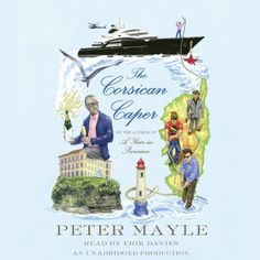 The Corsican Caper: A Novel:   Here is Peter Mayle at his effervescent best - his master sleuth, Sam Levitt, eating, drinking, and romancing his way through the South of France even as he investigates a case of deadly intrigue among the Riviera's jet set./pBillionaire Francis Reboul is taking in the view at his coastal estate, awaiting the arrival of vacationing friends Sam Levitt and Elena Morales, when he spies a massive yacht whose passengers seem a little too interested in his prop...