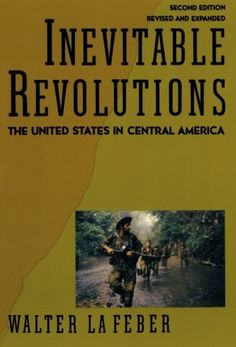 Inevitable Revolutions: The United States in Central America (Second Edition)