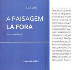 * GRUPO DE HAICAIS CAMINHO DA PEDRA NEGRA *: A Paisagem Lá Fora / José Lira…