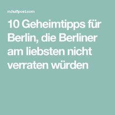 10 Geheimtipps für Berlin, die Berliner am liebsten nicht verraten würden