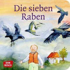 Die sieben Raben - Grimm, Jacob; Grimm, Wilhelm