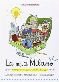 Un libro per bambini La mia Milano http://www.blogfamily.it/22175_la-mia-milano/