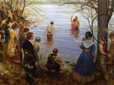 Baptisms of the early members.    (Photo taken at the Peter Whitmer Farm. I don't know who painted this. If you know who did, let me know)