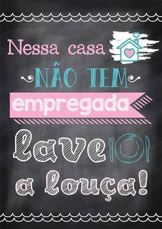 Poster Tipo Lousa p/ Cozinha Lettering Tutorial, Chalkboard, Decoration, Decoupage, Stencils, Diy And Crafts, Sweet Home, Neon Signs, Humor