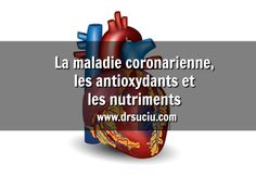 Photo La maladie coronarienne et les antioxydants - drsuciu Blog, Cardiovascular Disease, Blogging