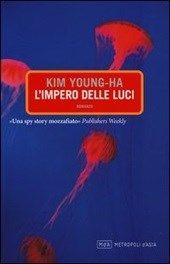 L' impero delle luci di Kim Young-ha - http://www.wuz.it/recensione-libro/7888/impero-luci-kim-youngha.html