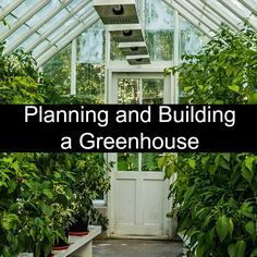 Planning and Building a Greenhouse More