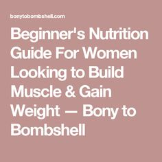 Gain Muscle Naturally: Beginners Nutrition Guide For Women Looking to Bui...