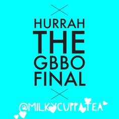 It's the #GBBO final - way too exciting