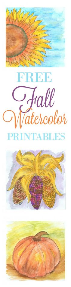 Free Fall Watercolor Printables. Pumpkin, Indian Corn, Sunflower, Watercolor, Art, Harvest, Halloween, Thanksgiving