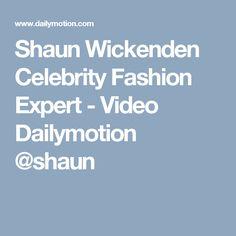 c8c133f9c836 Shaun Wickenden Celebrity Fashion Expert - video dailymotion