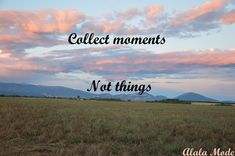 Collect moments not things #22