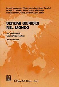 Sistemi giuridici nel mondo / Lorenza Acquarone ... [et al.] - 2016