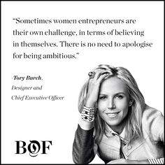 No need to apologize for being ambitious. - Tory Burch, Designer and CEO