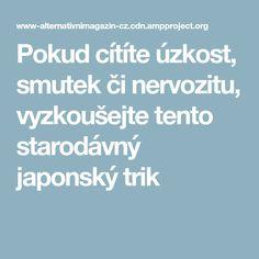 Pokud cítíte úzkost, smutek či nervozitu, vyzkoušejte tento starodávný japonský trik Nordic Interior, Stress Less, Yoga Fashion, Reiki, Karma, Health And Beauty, Life Is Good, Lose Weight, Health Fitness