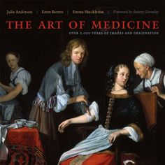The Art of Medicine: Over 2,000 Years of Images and Imagination by Julie Anderson http://www.amazon.com/dp/0226749363/ref=cm_sw_r_pi_dp_sDxUwb0646QR7