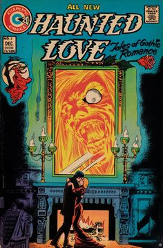 Haunted Love #5. Tom Sutton cover and art PLUS art by Ditko and Joe Staton. Great comic!