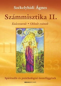 Székelyhidi Ágnes: Számmisztika II. Mantra, Tarot, Abstract, Reading, Books, Products, Occult, Summary, Libros