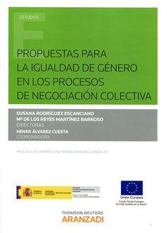 Propuestas para la igualdad por razón de género en los procesos de negociación colectiva / Susana Rodríguez Escanciano, María de los Reyes Martínez Barroso (directoras) ; Henar Álvarez Cuesta (coordinadora). - 2016
