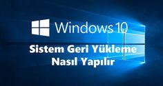 Windows 10 Sistem Geri Yükleme Nasıl Yapılır | Windows 10