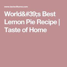 World's Best Lemon Pie Recipe | Taste of Home