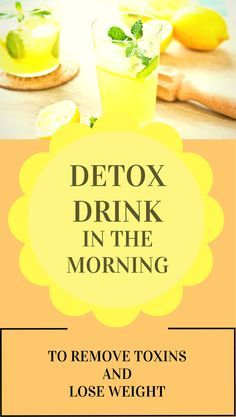 Detox Drink in the Morning to Remove Toxins and Lose Weight - MishaRemedies.com