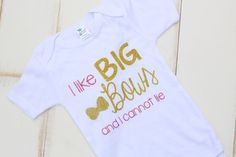 I Like Big Bows and I Cannot Lie onsie or tee /sparkle onsie or tee shop now at www.sparklebowtique.com $23.00
