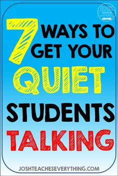 7 ways to get your quiet students talking in your classroom.  Those who do the talking are the ones learning.  These quick, easy strategies will get even your most timid students participating and talking in your classroom.  These are great for ELL and bilingual classrooms as well!