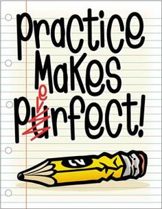 Practice Makes Perfect.....Six Keys to Being Excellent at Anything