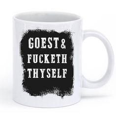 goest & fucketh thyself mug