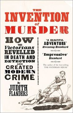 Buy The Invention of Murder: How the Victorians Revelled in Death and Detection and Created Modern Crime by Judith Flanders and Read this Book on Kobo's Free Apps. Discover Kobo's Vast Collection of Ebooks and Audiobooks Today - Over 4 Million Titles! Crime Books, Crime Fiction, Victorian Crime And Punishment, New Books, Books To Read, Victorian Homes, Victorian Era, Books Online, Nonfiction