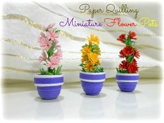 How-to - tutorial - quilling quilled Miniature Flower Pots