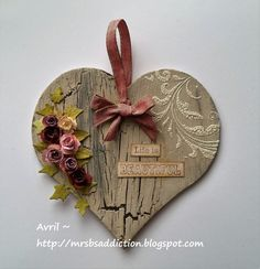 B's Crafting Addiction: Life is Beautiful Wooden Hearts Crafts, Heart Crafts, Wood Crafts, Diy And Crafts, Arts And Crafts, Paper Crafts, Heart Decorations, Valentines Day Decorations, Vintage Valentines