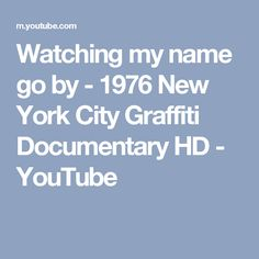 Watching my name go by - 1976 New York City Graffiti Documentary HD - YouTube