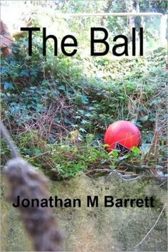 The Ball [NOOK Book] by Jonathan M Barrett