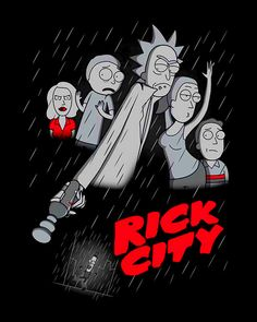 """Rick City"" by Raffiti Rick and Morty in the style of Sin City Rick Und Morty Tattoo, Rick And Morty Quotes, Rick And Morty Stickers, Rick I Morty, Urban Rivals, Movies And Series, Get Schwifty, Cartoon Games, Cartoon Art"