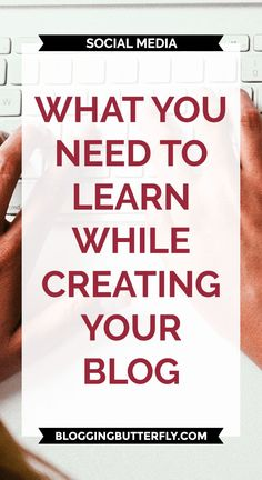 What You Need to Learn While Creating Your Blog | Blogging for Beginners