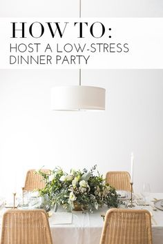 How to: host a low-stress dinner party