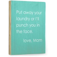 Love Mom Humor by Artist Cheryl Overton Wood Sign