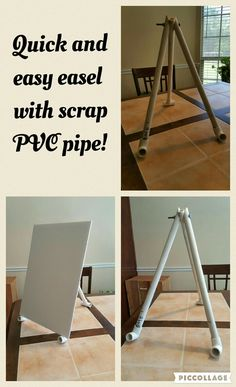 Quick and easy easel with scrap PVC pipe!