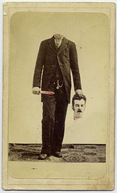 Trick photo, decapitated man with bloody knife, holding his head ca. 1875.  Courtesy of the George Eastman House, via Flickr.