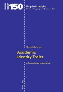 Academic identity traits : a corpus-based investigation / Maurizio Gotti (ed.) - Bern ; New York : Peter Lang, cop. 2012