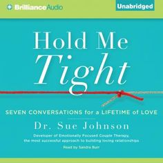 Get Book Full Pages Hold Me Tight: Seven Conversations for a Lifetime of Love . Saving A Marriage, Save My Marriage, Hold Me Tight, Hold On, Love Book, This Book, Emotional Connection, Got Books, Relationships Love