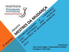 Projeto MESTRES DA MUDANÇA - 3º Encontro - Metodologia World Café