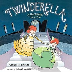 Twinderella, A Fractioned Fairy Tale by Corey Rosen Schwartz https://www.amazon.com/dp/0399176330/ref=cm_sw_r_pi_dp_U_x_gnUmAbMMWP887